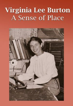 Virginia Lee Burton, A Sense of Place